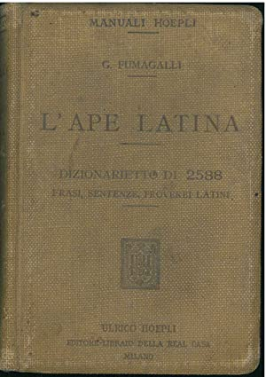 L' ape latina. Dizionarietto di 2588 frasi,: Fumagalli Giuseppe