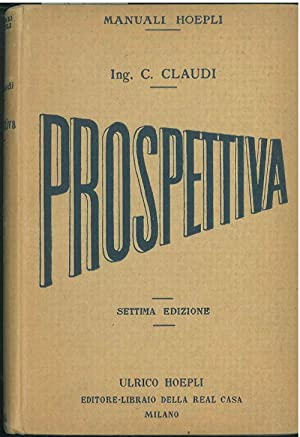 Manuale di prospettiva. Settima edizione riveduta: Claudi Claudio