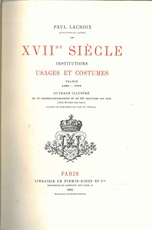 XVII siècle. Institutions usages et costumes. France 1590-1700