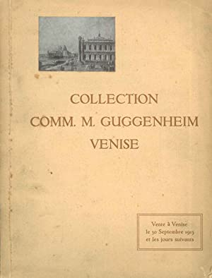 Catalogue de la Collection de M.le Comm. M. Guggenheim. Venise. Objets d'art et de haute curiosit...