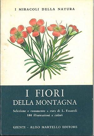 I fiori della montagna. I miracoli della: Fenaroli Luigi
