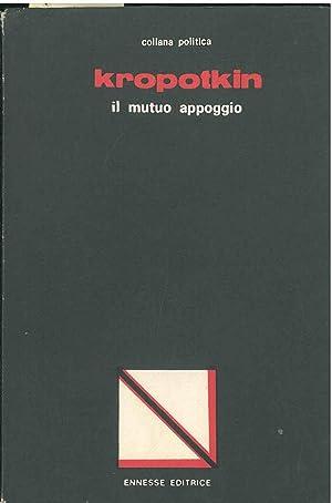 Il mutuo appoggio. Il solo secondo volume: Kropotkin Petr