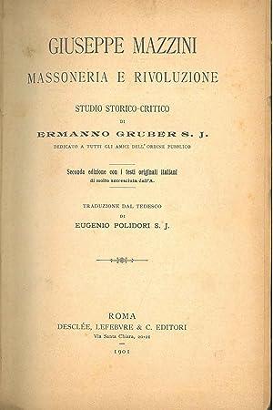 Giuseppe Mazzini massoneria e rivoluzione. Studio storico-critico.: Gruber Hermann
