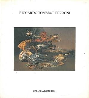 Riccardo Tommasi Ferroni. Bologna, Galleria Forni, ottobre: Galleria Forni