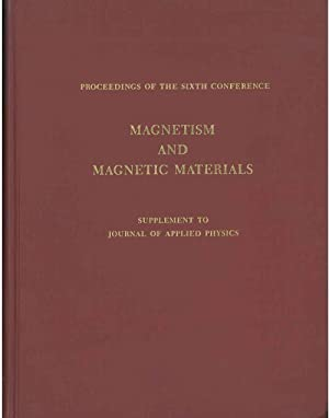Proceding of the sixth smposium on magnetism and magnetic materials. Supplement to the journal ph...