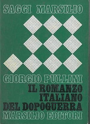 Il romanzo italiano del dopoguerra (1940-1960). Con: Pullini Giorgio