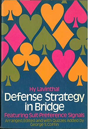 Defense strategy in Bridge. Featuring Suit-Preference Signals. Arranged, edited and with quizzes ...