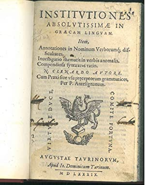Institutiones absolutissimae in Graecae Linguam. Item, annotationes in nominum verborumq' difficu...
