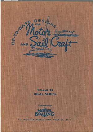 Up to date designs for Motor and Sail Craft. Complete with Building Instructions, Specifications,...
