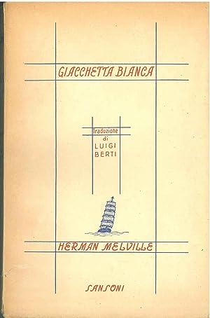Giacchetta bianca o del mondo duna nave: Melville Herman
