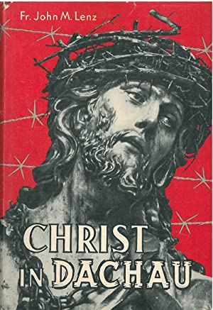 Christ in Dachau or Christ Victoriosus. Experiences in a concenctration camp, illustrated by 80 p...