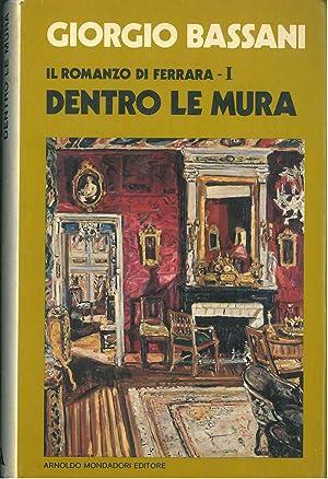 Il romanzo di ferrara i dentro le mura di giorgio bassani for Dentro le mura