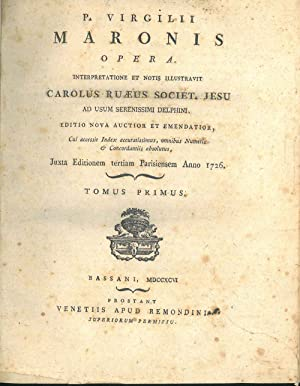 P. Virgilii Maronis opera interpretatione ed notis illustravit Carolus Ruaeus Societ. Iesu ad usu...