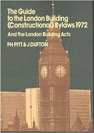 The guide to the London Building (Constructional) Bylaws 1972 and the London building acts