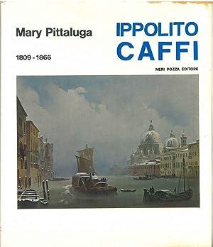 Il pittore Ippolito Caffi. 1809-1866: Pittaluga Mary
