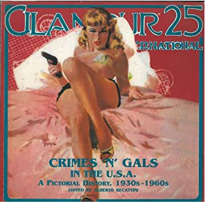 Glamour International Magazine. Numero 25. Crimes 'n' gals in the U.S.A. A pictorial History, 193...