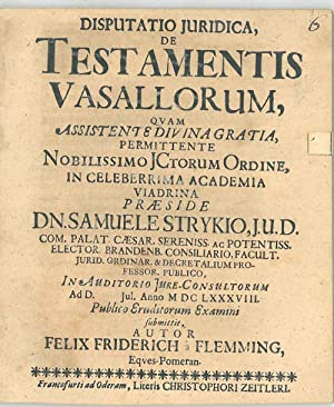 Disputatio juridica De Testamentis Vasallorum. In Auditorio Jure-Consultorum. Publico Eruditorum ...