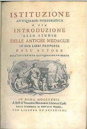 Istituzione antiquario - numismatica o sia introduzione: Zaccaria Francesco Antonio