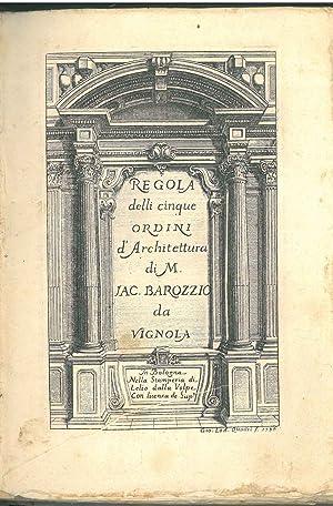 Regola delli cinque ordini d'architettura di M.: Barozzi Jacopo