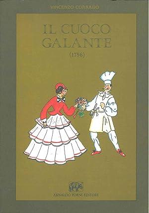 Il cuoco galante (1786). In Napoli, Stamperia: Corrado Vincenzo
