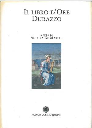 Il Libro d'Ore Durazzo. Volume di commento: De Marchi Andrea