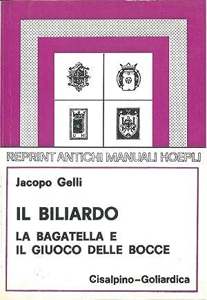 Il biliardo bagattella e giuoco alle bocce.: Gelli Jacopo