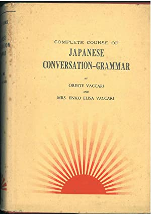 Japanese conversation-grammar. A new and practical method of learning the japanese language