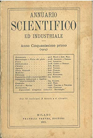 Annuario scientifico ed industriale. Anno cinquantesimo primo 1914