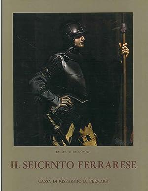 Il Seicento ferrarese: Riccomini Eugenio