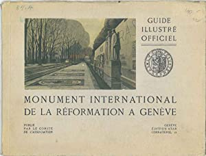 Monument international de la réformation a Genève. Guide Illustré Officiel