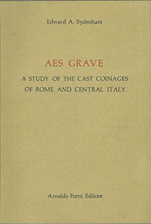 Aes Grave. A study of the cast coinages of Rome and Central Italy. London 1926, ma