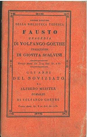 Fausto. (Faust). Tragedia di Volfango Goethe. Traduzione: Goethe, Wolfgang