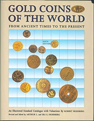 Gold coins of the world from ancient times to the present. An illustrated standard catalogue with...