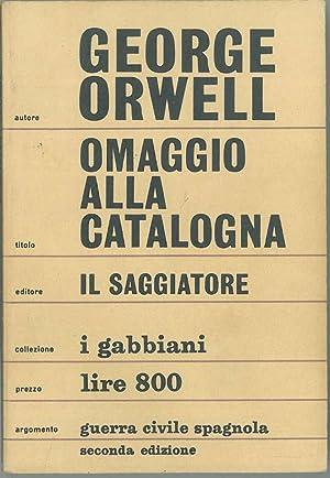 Omaggio alla Catalogna. Traduzione di G. Monicelli.: Orwell George