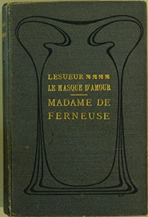 Le masque d'amour. Madame de Ferneuse