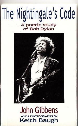 The Nightingale's Code: A Poetic Study of Bob Dylan: Gibbens, John