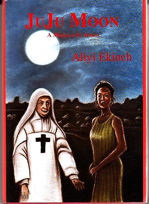 Juju Moon: A Miracle in Africa: Ekineh, Aliyi