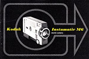 Kodak Instamatic M6 Movie Camera | Vintage Instruction Manual: Kodak