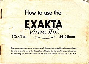 "How to Use the Exakta Varex IIa 1.5 x 1"" 24 x 36mm: Exacta"