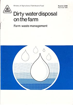 Dirty Water Disposal on the Farm | Farm Waste Management | MAFF Booklet 2390 (1985)