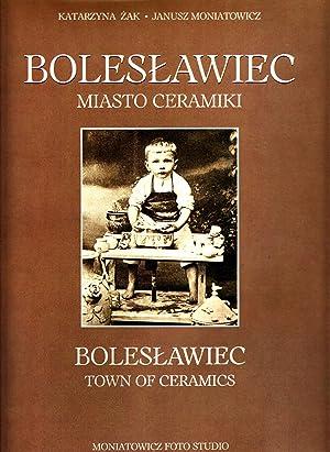 Bolesawiec, Miasto Ceramiki =: Bolesawiec, Town of Ceramics