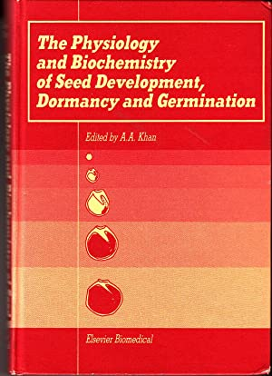 Physiology and Biochemistry of Seed Development, Dormancy and Germination
