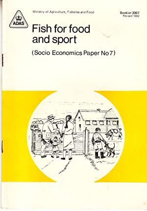 Fish for Food & Sport | MAFF Booklet 2007 | Socio Economics Paper no 7 | revised 1982