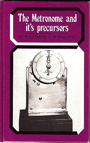 The Metronome and it's Precursors: Origin of: Harding, Rosamond E.M.