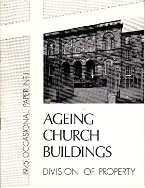 Ageing Church Buildings | Division of Property Occasional Paper No 1: Dolbey, George W