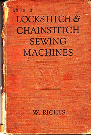 Lockstitch & Chainstitch Sewing Machines | A Practical Beginning fot the Young Mechanic: Riches...