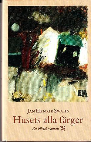 Husets Alla Farger | en Karleksroman: Swahn, Ja Herik