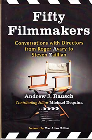 Fifty Filmmakers: Conversations With Directors from Roger Avary to Steven Zaillian: Rausch, Andrew ...