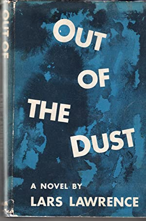 Out of the Dust | 'The Seed' Trilogy Part 2: LAWRENCE, Lars