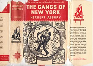 The Gangs of New York | An Informal History of the Underworld: Asbury, Herbert